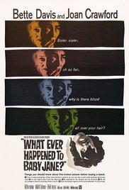 Films, September 28, 2017, 09/28/2017, Robert Aldrich's What Ever Happened to Baby Jane (1962): Oscar-Winning Thriller