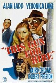 Films, January 05, 2018, 01/05/2018, Frank Tuttle's This Gun for Hire (1942): Assassin Betrayed