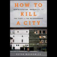 Book Readings, March 20, 2017, 03/20/2017, Peter Moskowitz discusses his book How to Kill a City: Gentrification, Inequality, and the Fight for the Neighborhood