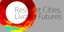 Conferences, March 20, 2017, 03/20/2017, Resilient Cities, Livable Futures
