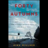 Slide Lectures, May 22, 2017, 05/22/2017, Nina Willner discusses her book Forty Autumns: A Family's Story of Courage and Survival on Both Sides of the Berlin Wall