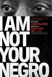 Films, December 09, 2017, 12/09/2017, Raoul Peck's I Am Not Your Negro (2016): Oscar-Nominated Documentary