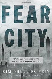 Author Readings, April 19, 2018, 04/19/2018, Kim Phillips-Fein discusses her book Fear City: New York's Fiscal Crisis and the Rise of Austerity Politics