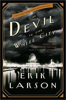 Book Discussions, August 02, 2017, 08/02/2017, The Devil in the White City:  The Chicago World's Fair of 1893