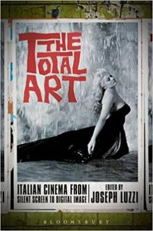 Book Readings, August 07, 2017, 08/07/2017, Joseph Luzzi discusses his book The Total Art: Italian Cinema from Silent Screen to Digital Image