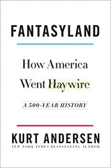 Author Readings, September 05, 2017, 09/05/2017, Kurt Andersen discusses his book Fantasyland