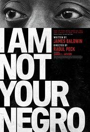 Films, September 14, 2017, 09/14/2017, Raoul Peck's I Am Not Your Negro (2016): Oscar-Nominated Documentary