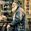 Staged Readings, August 28, 2017, 08/28/2017, Dave's Last Name by Paul Dervis