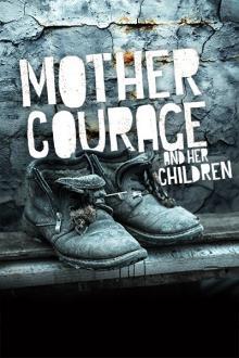 Plays, September 19, 2017, 09/19/2017, Mother Courage and Her Children: Bertolt Brecht's Masterpiece