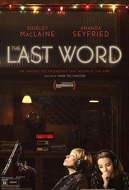 Films, September 21, 2017, 09/21/2017, Mark Pellington's The Last Word (2017): Writing Her Own Obituary