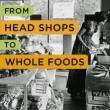 Author Readings, October 18, 2017, 10/18/2017, Joshua Davis reads from his book From Head Shops to Whole Foods: The Rise and Fall of Activist Entrepreneurs